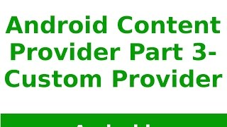 Android Tutorial 2019 - Custom Content Provider Example in Android Part - 3