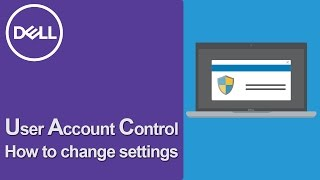 User Account Control Windows 10 (Official Dell Tech Support)