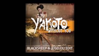 Y'Akoto - Without You (BlackSheep & Joselou Edit)