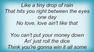 Faith Hill - Love Ain't Like That Lyrics