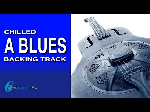 A Major Blues Backing Track - Chilled