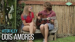 Vitor Kley - Dois Amores (Videoclipe Oficial)
