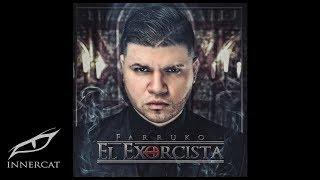 Farruko - El Exorcista [Official Audio]