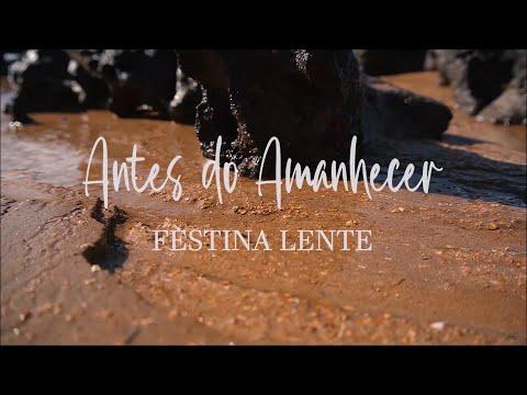 Festina Lente - Antes do Amanhecer