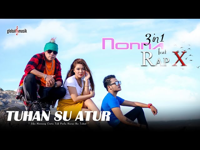 Nonna 3in1 feat Rap X - Tuhan Su Atur (Official Music Video)