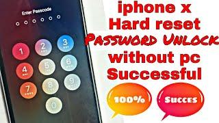 iphone X Hard reset Password unlock without PC succes