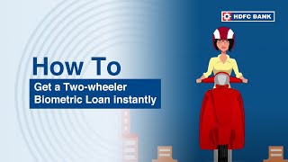 Apply for Two Wheeler Loan with Biometric Process at HDFC Bank
