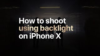 iPhone X — How to shoot using backlight — Apple