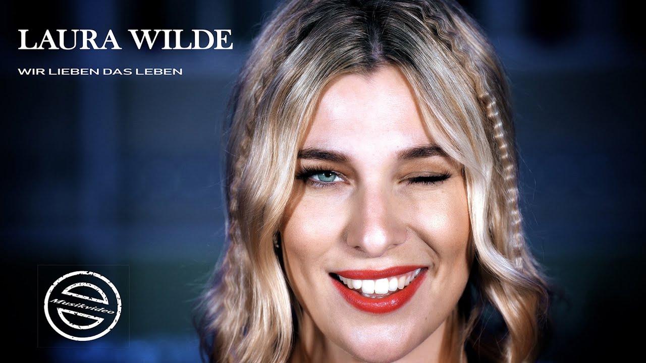 Laura Wilde – Wir lieben das Leben