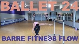 Ballet Workout: Barre Fitness Flow Mini Class by Ballet 24