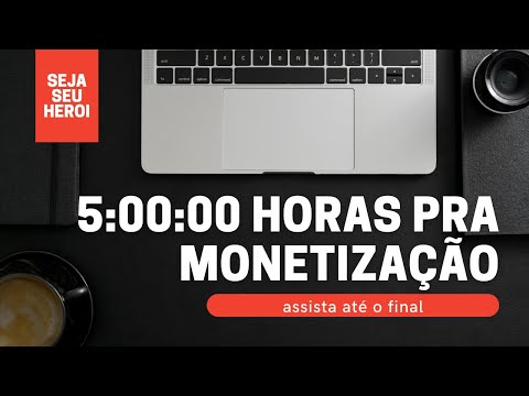Cronometro pra Monetizao de Canal 5 HORAS Pra monetizao