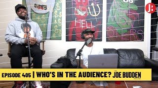 The Joe Budden Podcast - Who's In The Audience?