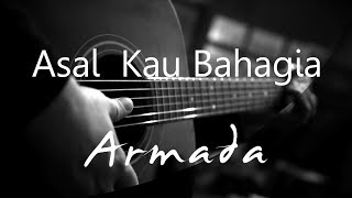 Asal Kau Bahagia - Armada ( Acoustic Karaoke )