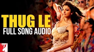 Gambar cover Thug Le - Full Song Audio | Ladies vs Ricky Bahl | Vishal Dadlani | Shweta Pandit | Salim-Sulaiman