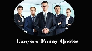 Lawyers Funny Quotes
