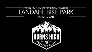 Landahl Bike Park  |  Rim Job  |  FEB 2017