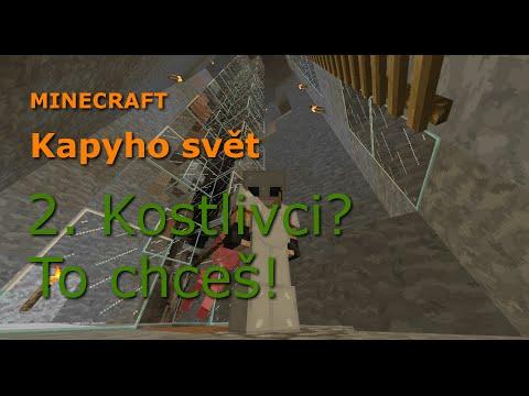 Minecraft - Kapyho svět 02: Kostlivci? To chceš!