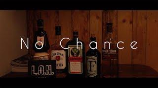 No Chance (2019)   By Maurice David Paduch