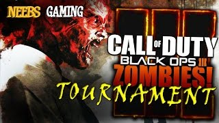 Call Of Duty: Black Ops 3 - ZOMBIES Tournament!