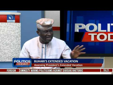 Politics Today: Assessing Buhari's Extended Vacation