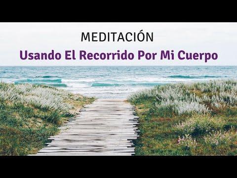 Meditación: Usando El Recorrido Por Mi Cuerpo