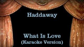 Haddaway   What Is Love   Lyrics (Karaoke Version)