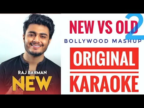 New vs Old 2 Original Karaoke Bollywood Mashup   Raj Barman and Deepshikha   Devotees Insanos