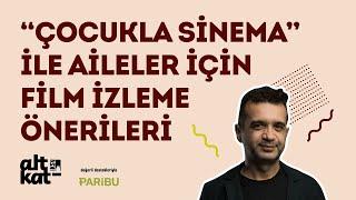 """İKSV Alt Kat Çevrimiçi Etkinlikleri: """"Çocukla Sinema"""" ile Aileler için Film İzleme Önerileri"""