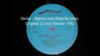 Divine - Native Love (Step By Step) Original 12 inch Version 1982