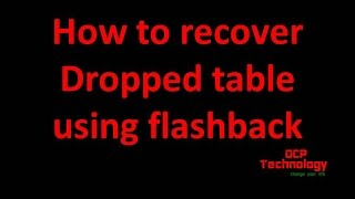 How to recover dropped table using flashback
