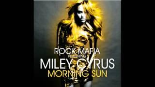 Rock Mafia ft. Miley Cyrus - Morning Sun (LYRICS)