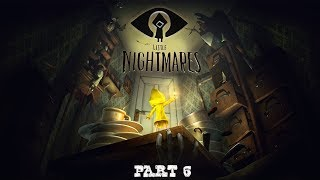 I'M SUCH AN IDIOT! │ LET'S PLAY: Little Nightmares - Part 6