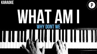 Why Don't We   What Am I Karaoke Piano Acoustic Cover Instrumental Lyrics