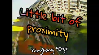 Little bit of proximity [FPV Freestyle]