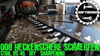 008 | Stihl HS 45 | Heckenschere schärfen | DIY | Heimwerken