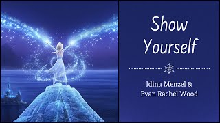 "Show Yourself   Idina Menzel & Evan Rachel Woods | ""Frozen 2"" 