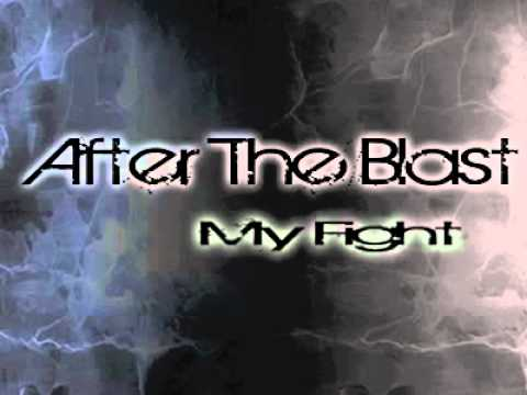 After The Blast - My Fight