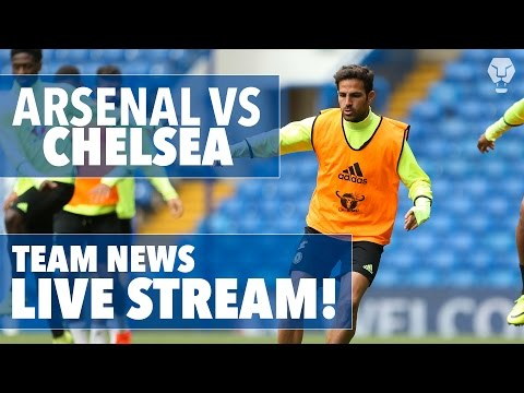 Arsenal Vs Chelsea! LIVE STREAM | Team News Reaction