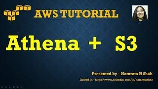 AWS Tutorial - AWS Athena + S3