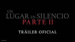 Tráiler Latino A Quiet Place Part II