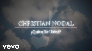 Christian Nodal   ¿Quién Es Usted? (Lyric Video)