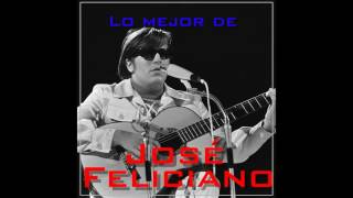 07 José Feliciano - A Day in the Life - Lo Mejor de José Feliciano