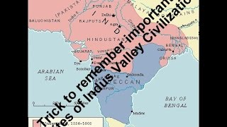 Trick for Indus valley civilization important sites and locations