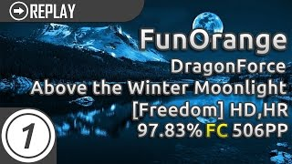 FunOrange | DragonForce - Above the Winter Moonlight [Freedom] +HD,HR 97.83% FC 506pp #1