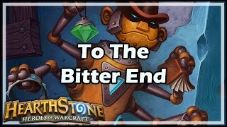 [Hearthstone] To The Bitter End