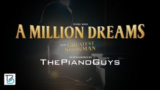 A Million Dreams - Piano Solo (from The Greatest Showman) The Piano Guys