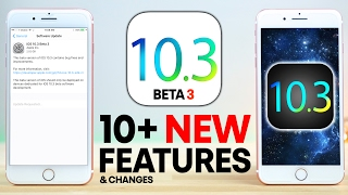 iOS 10.3 Beta 3 - 10+ New Features Review!