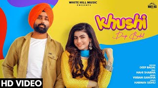 Khushi (Full Song) | Deep Badal ft. Mahi Sharma | New Song 2020 | White Hill Music