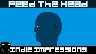 Indie Impressions - Feed The Head