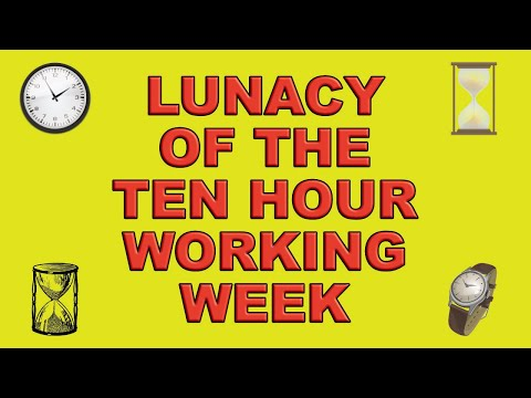 This Lunatic Ten Hour Working Week Idea! download YouTube video in